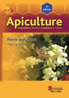 Apiculture ; connaitre l'abeille, conduire le rucher (7e édition)