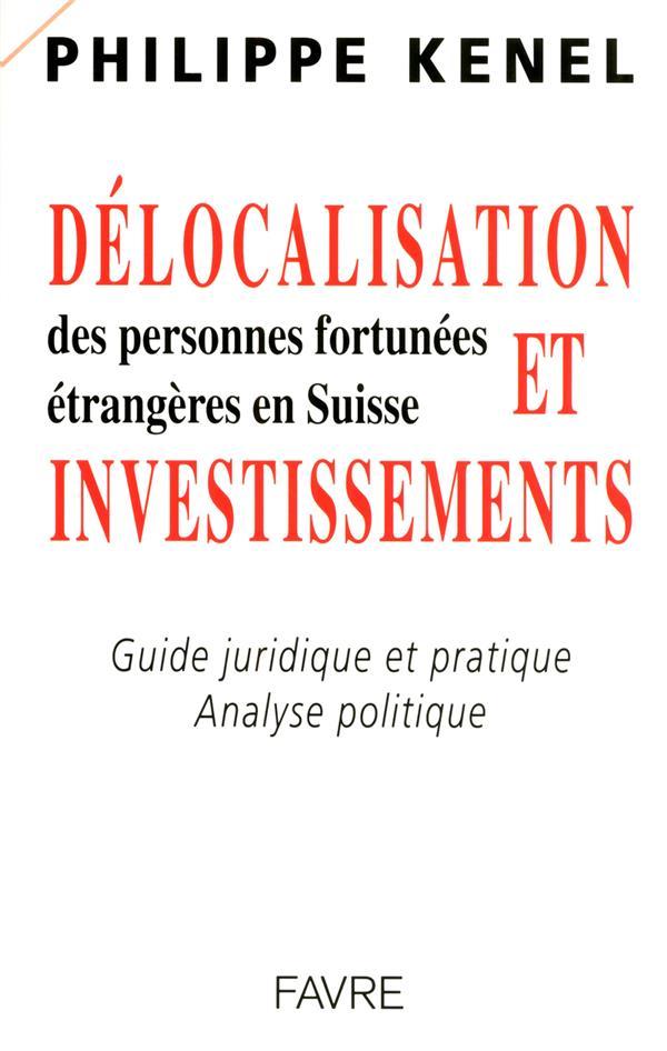 Délocalisation et investissements des personnes fortunées étrangères en Suisse