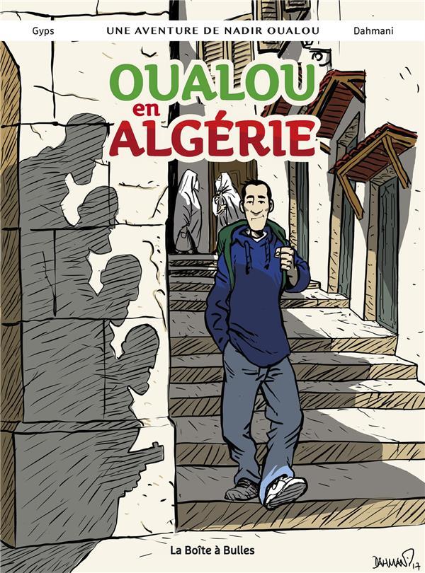 Oualou en Algérie ; une aventure de Nadir Oualou