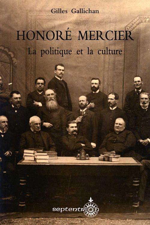 Honoré Mercier ; la politique et la culture