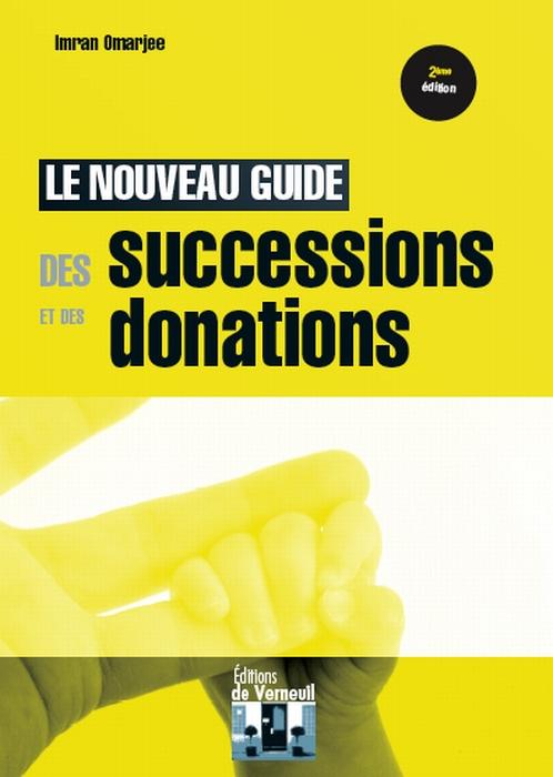Le nouveau guide des successions et des donations (2e édition)