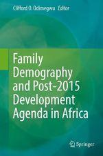 Family Demography and Post-2015 Development Agenda in Africa  - Clifford O. Odimegwu