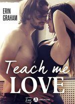 Vente EBooks : Teach Me Love  - Erin Graham