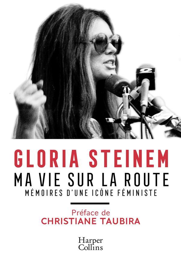 Ma vie sur la route ; mémoires d'une icône féministe