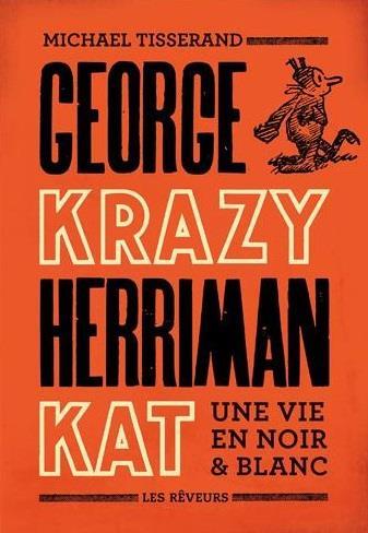 George Herriman ; une vie en noir & blanc