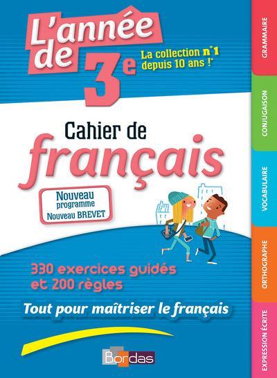 L'année de 3e ; cahier de français ; 420 excercices guidés et 200 règles (édition 2017)
