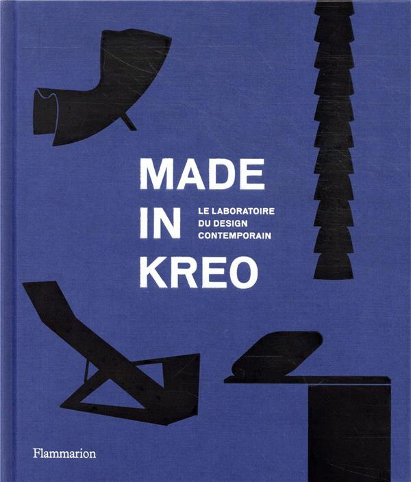 Made in kreo ; le laboratoire du design contemporain