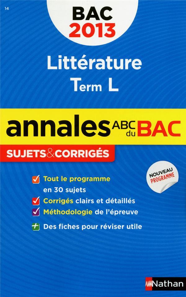 Annales Abc ; Sujets & Corriges; Litterature ; Terminale L (Edition 2013)
