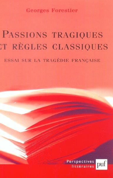 Passions tragiques et regles classiques