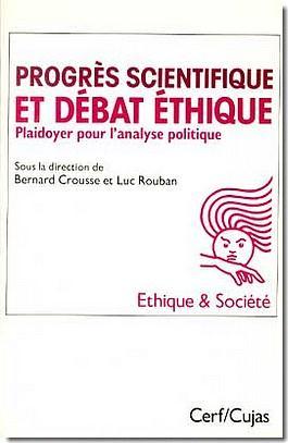 Progres scientifique et debat ethique ; plaidoyer pour l'analyse politique