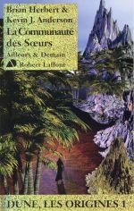 Couverture de Dune - les origines t.1 ; la communauté des soeurs