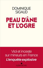 Peau d'âne et l'ogre : viol et inceste sur mineurs en France, l'enquête explosive