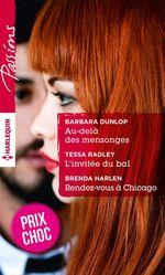 Vente EBooks : Au-delà des mensonges - L'invitée du bal - Rendez-vous à Chicago  - Barbara Dunlop - Tessa Radley - Brenda Harlen