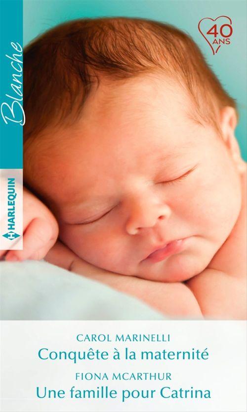 Vente Livre Numérique : Conquête à la maternité - Une famille pour Catrina  - Carol Marinelli  - Fiona McArthur