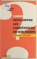 Comment développer les compétences de son équipe  - Francois Boneu - Jacques Vienney