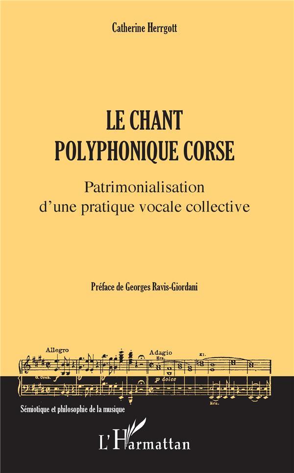 LE CHANT POLYPHONIQUE CORSE - PATRIMONIALISATION D'UNE PRATIQUE VOCALE COLLECTIVE