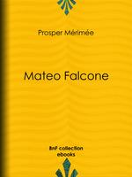 Vente Livre Numérique : Mateo Falcone  - Prosper Mérimée - Marquis de Queux de Saint-Hilaire