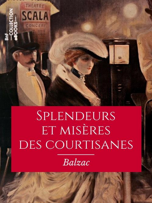 Splendeurs et misères des courtisanes  - Honoré de Balzac