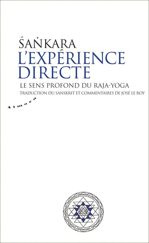 l'expérience directe ; le sens profond du raja-yoga