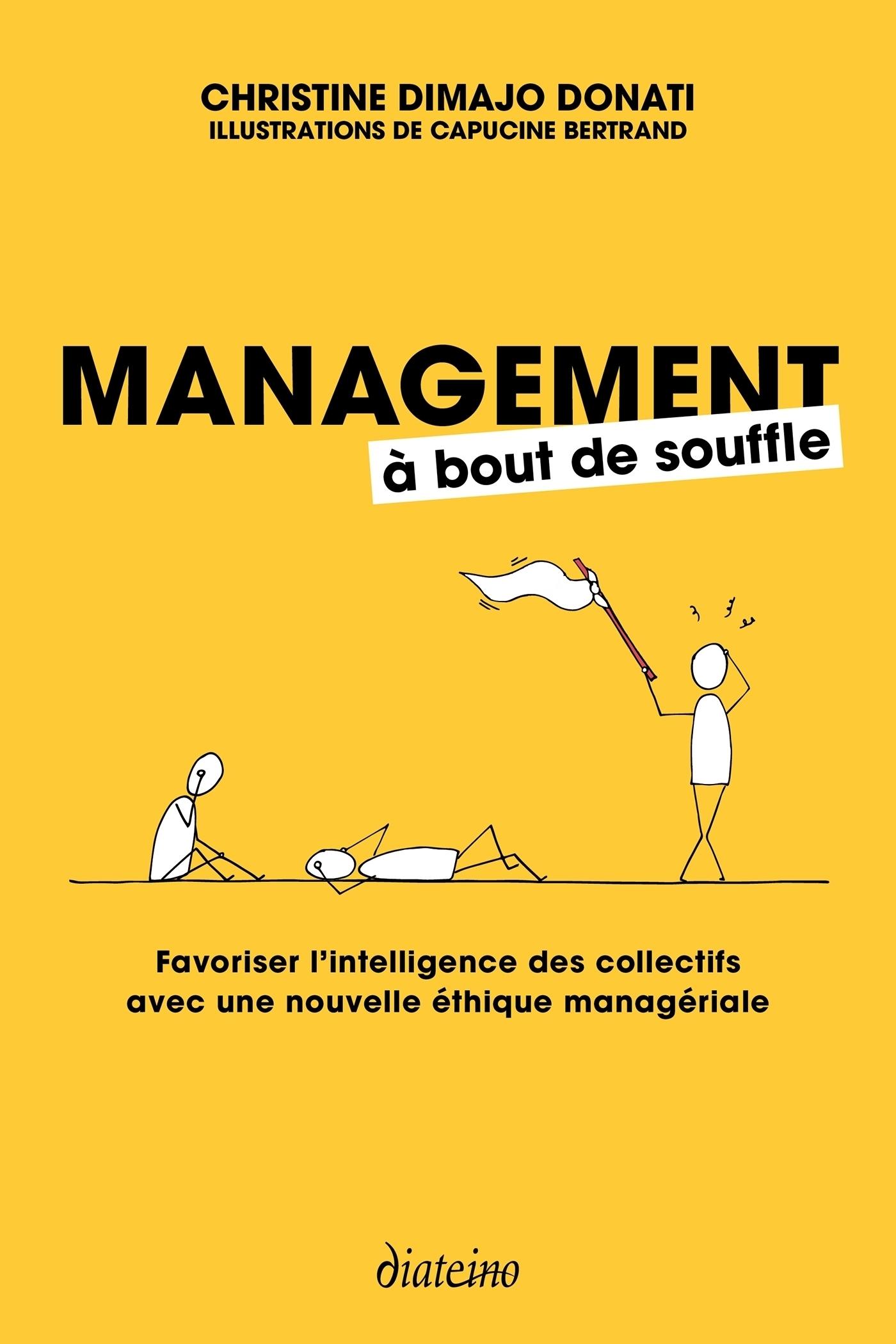 Management à bout de souffle ; favoriser l'intelligence des collectifs avec une nouvelle éthique managériale