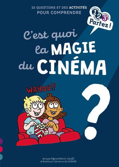 C'est quoi la magie du cinéma ?