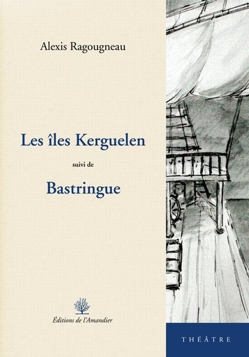 Les îles Kerguelen ; Bastringue