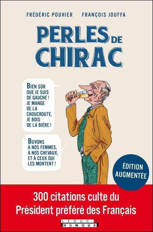 les perles de Chirac ; les femmes politiques, la bière... 150 citations cultes !