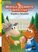 Vente EBooks : Hercule Carotte - Enquête à Versailles CP/CE1 6/7 ans  - Pascal Brissy