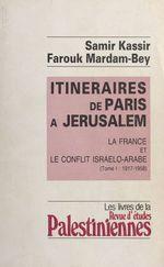 Itinéraires de Paris à Jérusalem : La France et le conflit israélo-arabe (1)