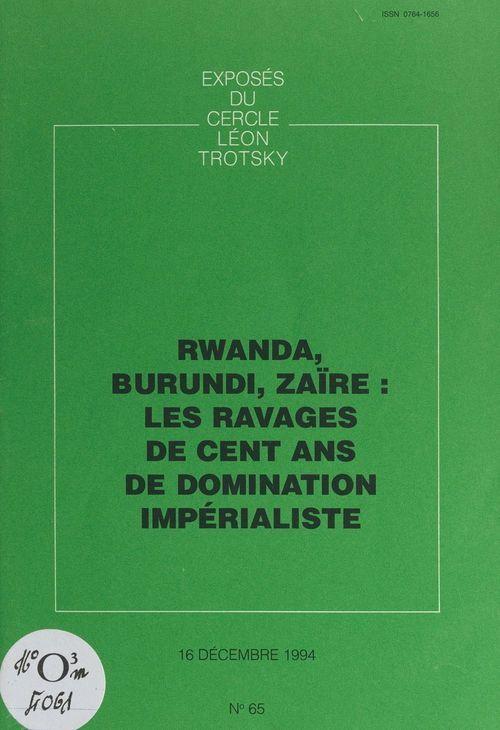 Rwanda, Burundi, Zaïre : les ravages de cent ans de domination impérialiste  - Cercle Léon Trotsky