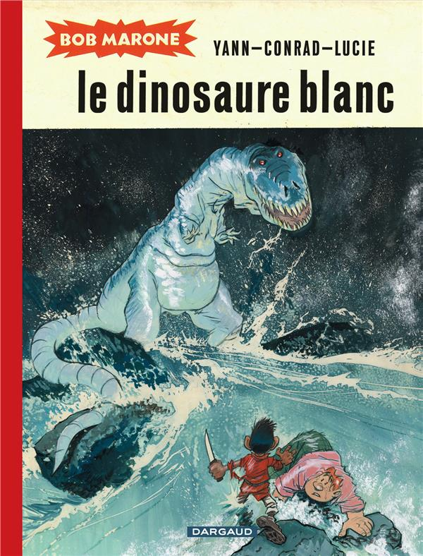 Bob Marone t.1 ; le dinosaure blanc