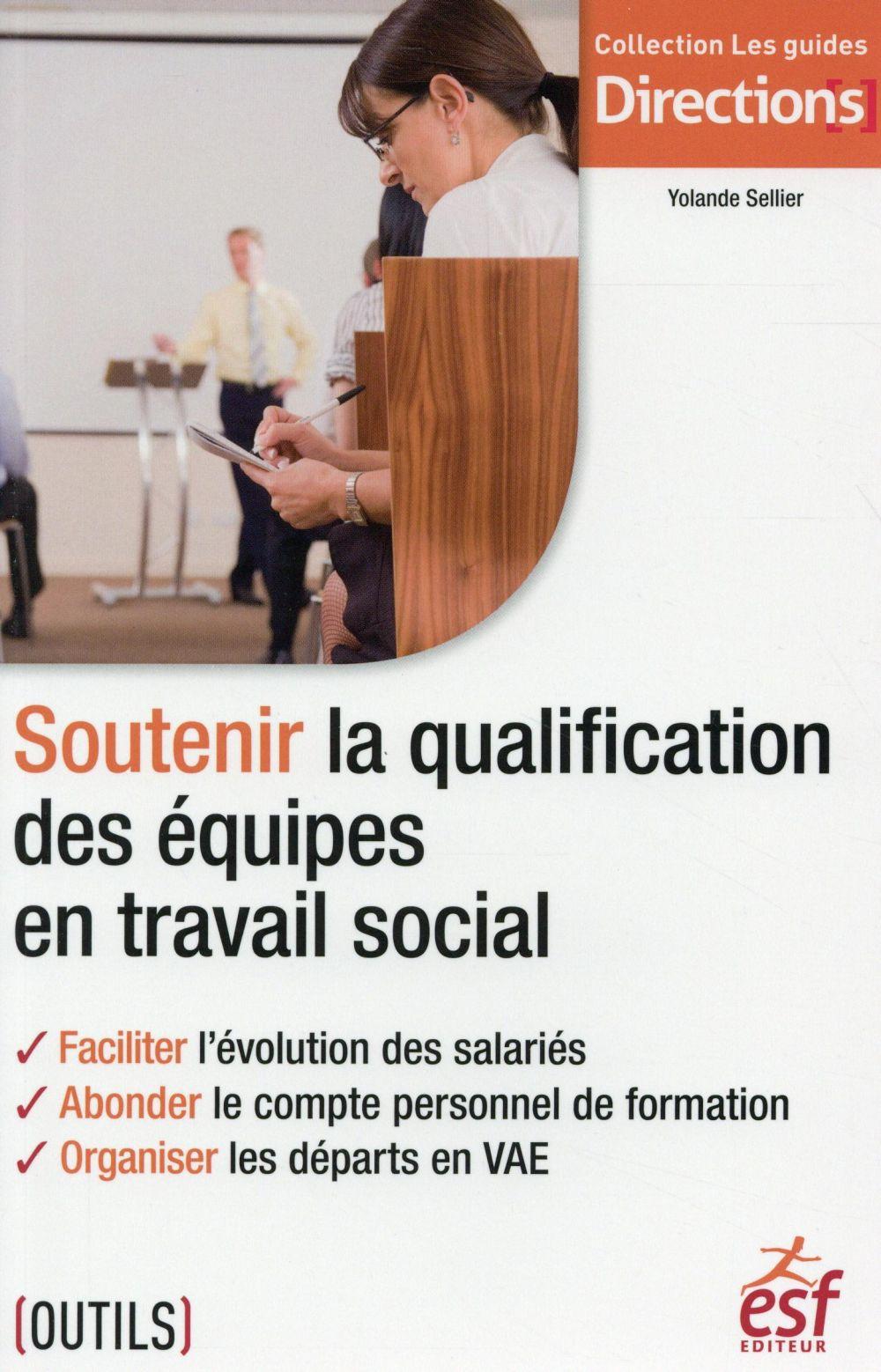 Soutenir la qualification  des équipes en travail social