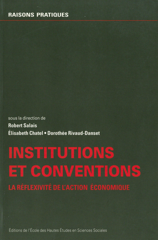 Institutions et conventions ; la réflexivité de l'action économique