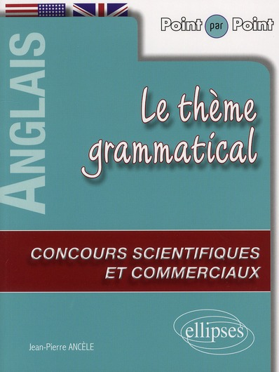 Point Par Point Le Theme Grammatical Anglais Aux Concours Scientifiques & Commerciaux