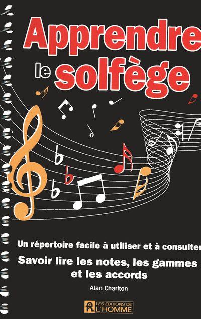 Apprendre Le Solfege ; Savoir Lire Les Notes, Les Gammes Et Les Accords