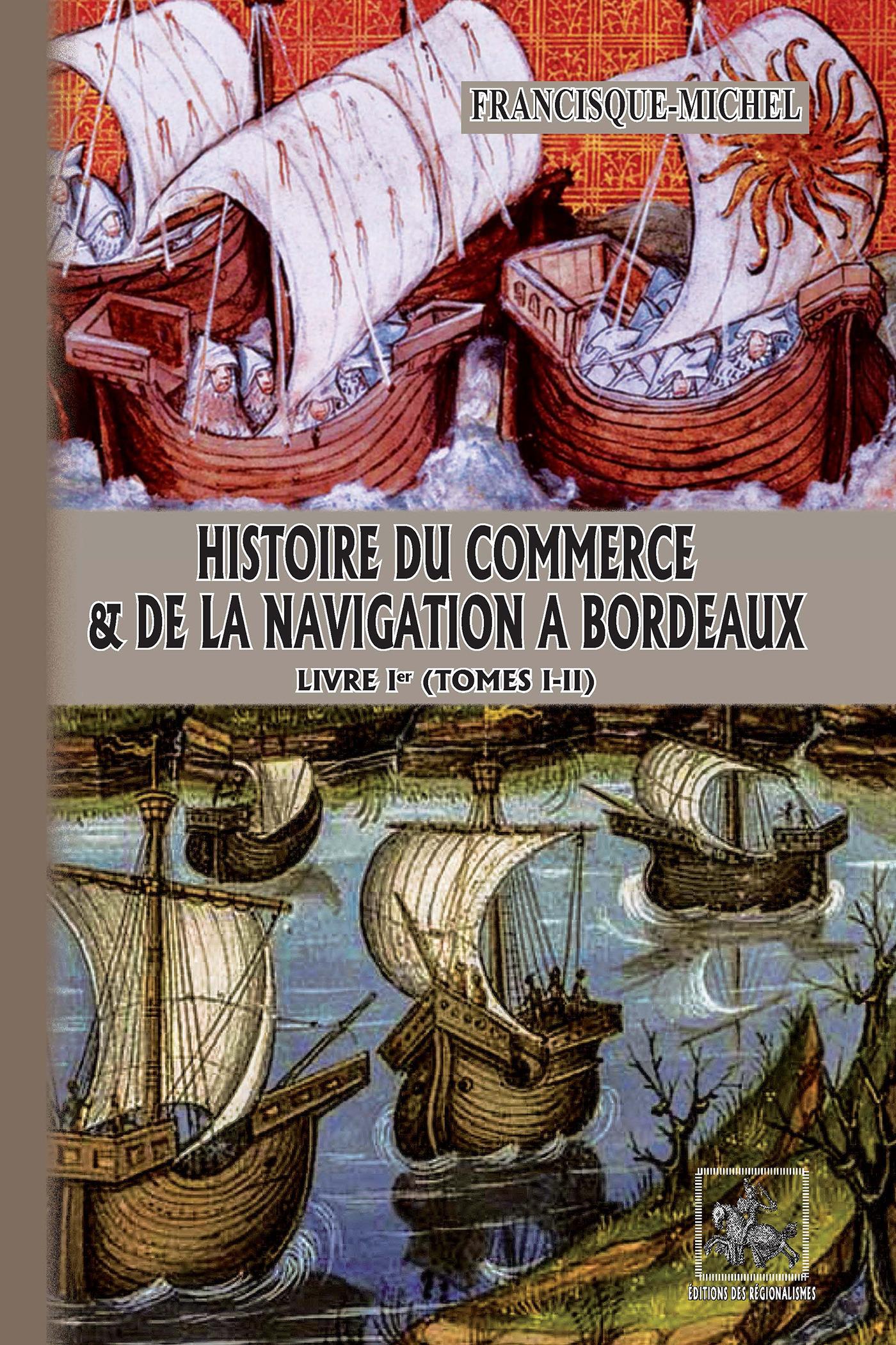 Histoire du commerce & de la navigation à Bordeaux ; livre Ier (tomes I-II)