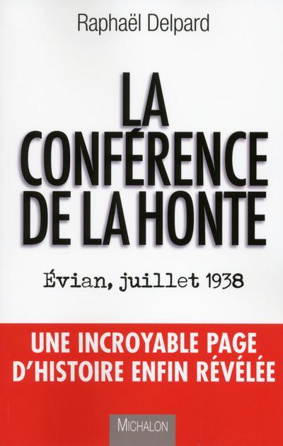 La conférence de la honte ; Evian, juillet 1938