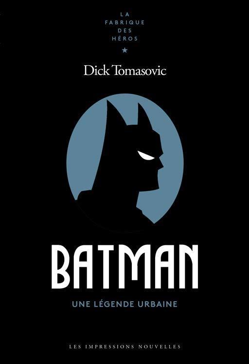 Batman ; une légende urbaine