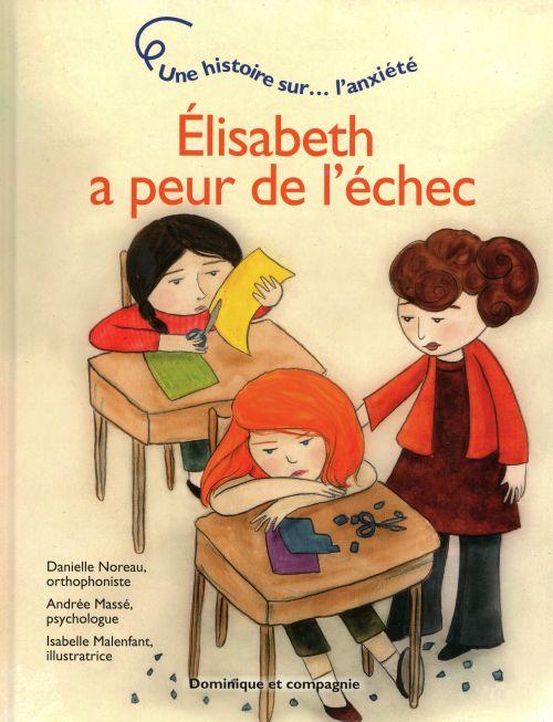 Elisabeth a peur de l'échec ; une histoire sur l'anxiété