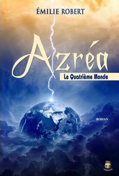 Azréa t.2 ; le quatrième monde