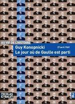 Le jour où de Gaulle est parti  - Guy Konopnicki