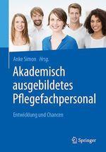 Akademisch ausgebildetes Pflegefachpersonal  - Anke Simon