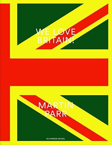 Martin parr we love britain ! /anglais/allemand