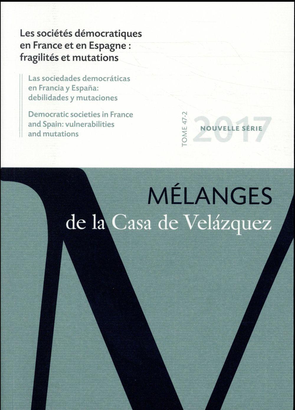 Revue melanges n.47/2 ; les societes democratiques en france et en espagne : fragilites et mutations