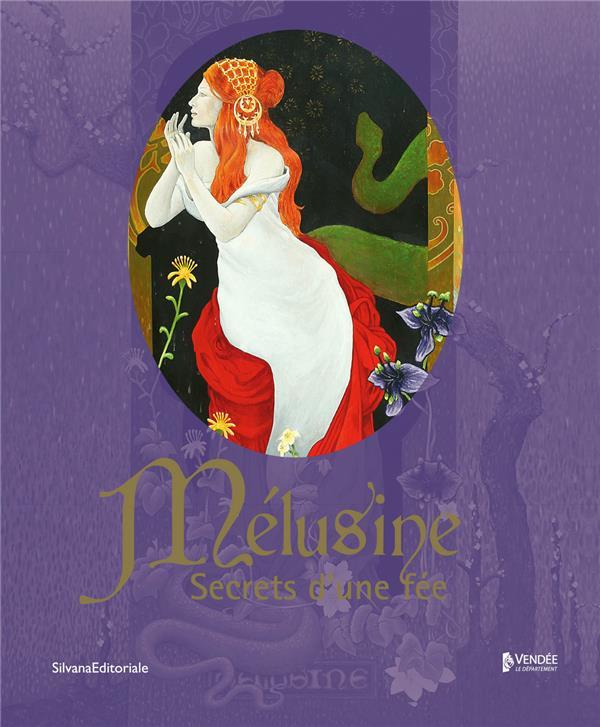 Mélusine ; secrets d'une fée