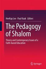 The Pedagogy of Shalom  - Paul Kaak - Heekap Lee