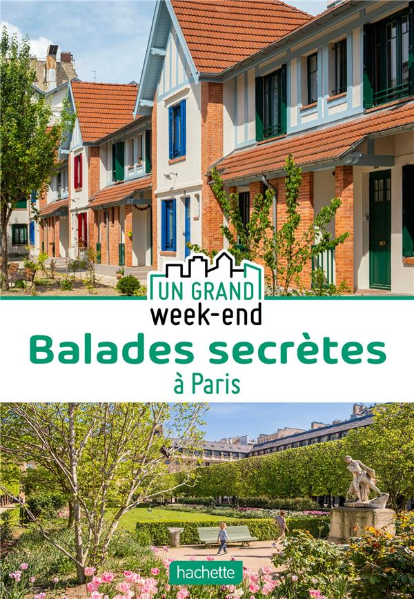 Un grand week-end ; balades secrètes à Paris