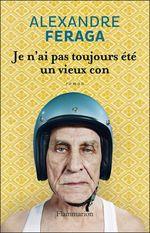 Vente Livre Numérique : Je n'ai pas toujours été un vieux con  - Alexandre Feraga