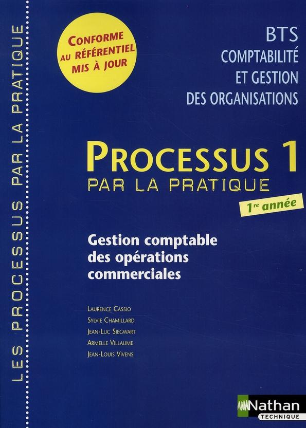 Processus 1 Bts 1 Cgo - Gestion Comptable Des Operations Commerciales  (Les Processus Par La Pratiqu