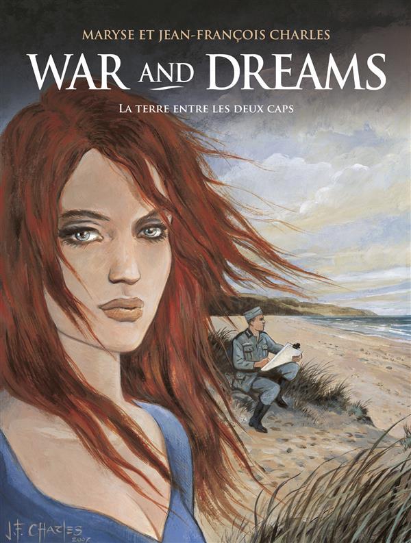 War and dreams t.1 ; la terre entre les 2 caps (édition 2008)